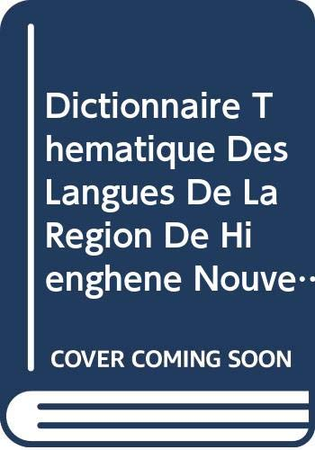 Dictionnaire Thematique Des Langues de La Region: Haudricourt, A-G; Ozanne-Rivierre,