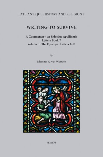9789042923201: Writing to Survive. A Commentary on Sidonius Apollinaris. Letters Book 7: Volume 1: The Episcopal Letters 1-11 (Late Antique History and Religion)