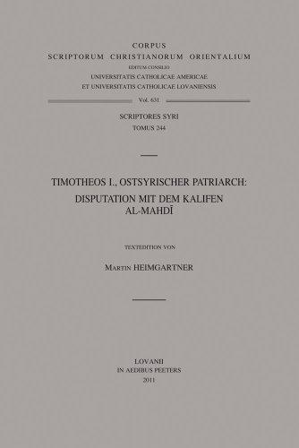Timotheos I., ostsyrischer Patriarch: Disputation mit dem Kalifen Al-Mahdi: Heimgartner M.,