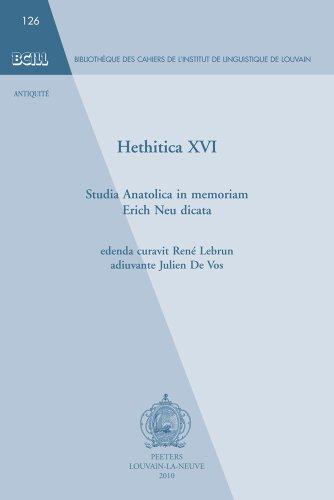 Hethitica XVI: Studia Anatolica in Memoriam Erich Neu Dicata: 126 (Bibliotheque Des Cahiers de Linguistique de Louvain (Bcll))