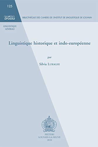 9789042923416: Linguistique historique et indo-europeenne (Bibliotheque des Cahiers de l'Institut de Linguistique de Louvain (BCILL))