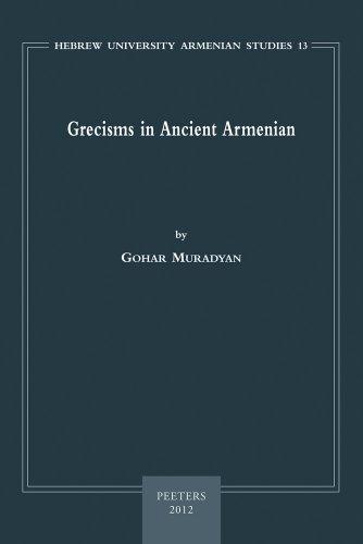9789042923461: Grecisms in Ancient Armenian (Hebrew University)