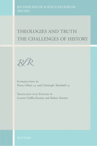 Theologies and Truth: The Challenges of History (Recherches de Science Religieuse, 1910 - 2010): ...
