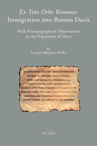 9789042924000: Ex toto orbe Romano: Immigration into Roman Dacia With Prosopographical Observations on the Population of Dacia (Colloquia Antiqua)