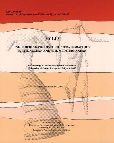 FYLO: Engendering Prehistoric 'Stratigraphies' in the Aegean: Katerina Kopaka (Editor)