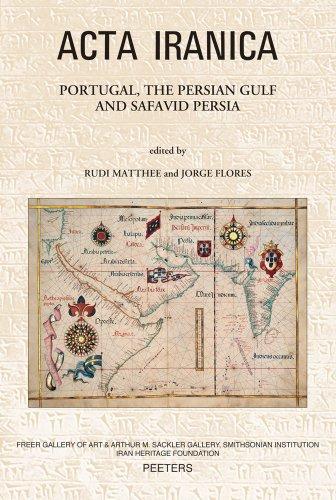 9789042924482: Portugal, the Persian Gulf and Safavid Persia (ACTA Iranica)
