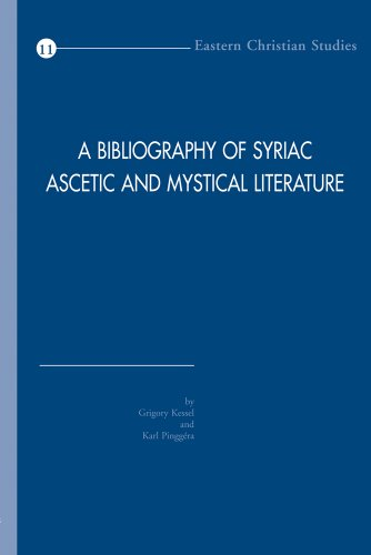 A Bibliography of Syriac Ascetic and Mystical: Kessel, G; Pinggera,