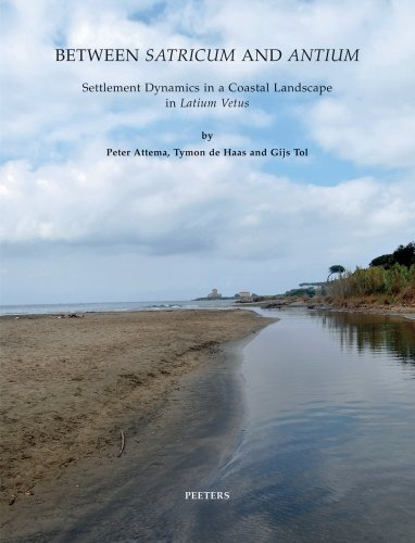 Between Satricum and Antium: Settlement Dynamics in a Coastal Landscape in Latium Vetus (Babesch ...