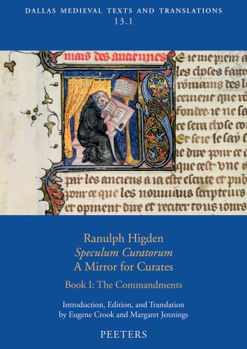 9789042924871: Ranulph Higden, Speculum curatorum - A Mirror for Curates, Book I: The Commandments (Dallas Medieval Texts and Translations)