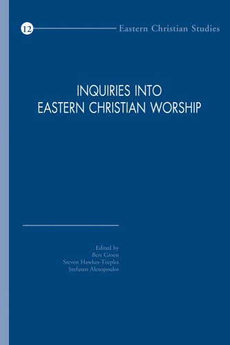 Inquiries into Eastern Christian Worship: Groen B., Hawkes-Teeples S., Alexopoulos S.,