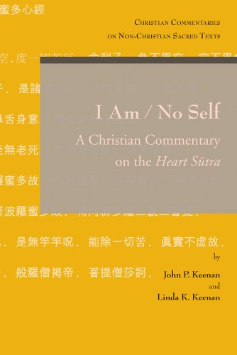 I Am / No Self: A Christian Commentary on the Heart Sutra (Christian Commentaries on ...