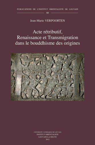 9789042925915: Acte rétributif, Renaissance et Transmigration dans le bouddhisme des origines (Publications de L'Institut Orientaliste de Louvain) (French Edition)
