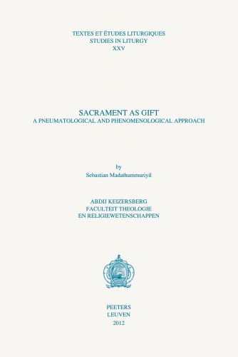 Sacrament as Gift: A Pneumatological and Phenomenological Approach (Textes Et Etudes Liturgiques &#...