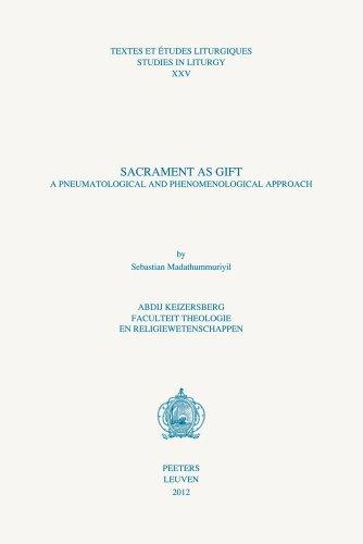 9789042925960: Sacrament as Gift: A Pneumatological and Phenomenological Approach (Textes Et Etudes Liturgiques / Studies in Liturgy)