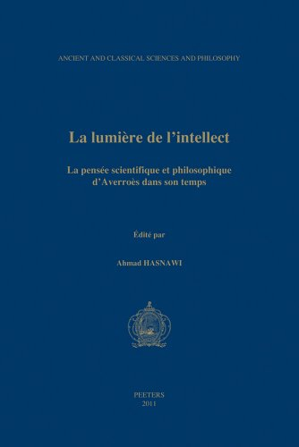 9789042926028: La lumiere de l'intellect: La pensee scientifique et philosophique d'Averoes dans son temps