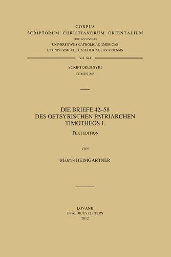 Die Briefe 42-58 des ostsyrischen Patriarchen Timotheos I: Heimgartner M.,
