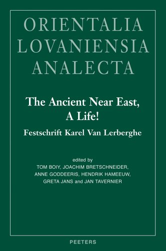 9789042926622: The Ancient Near East, A Life!: Festschrift Karel Van Lerberghe (Orientalia Lovaniensia Analecta) (English and French Edition)