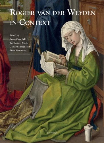 9789042926929: Rogier van der Weyden in Context: Proceedings of Symposium XVII, Leuven, November 2009 (Underdrawing and Technology in Painting. Symposia)