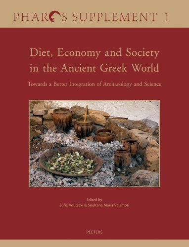 9789042927247: Diet, Economy and Society in the Ancient Greek World: Towards a Better Integration of Archaeology and Science. Proceedings of the International ... on 22-24 March 2010 (Pharos Supplements)