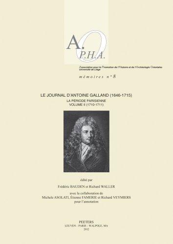 Le Journal d'Antoine Galland (1646-1715): la période parisienne. Volume II: 1710-1711 (...