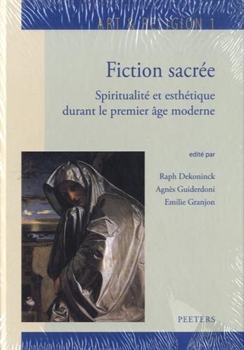 9789042927322: Fiction Sacree: Spiritualite Et Esthetique Durant Le Premier Age Moderne (Art Religion) (French Edition)