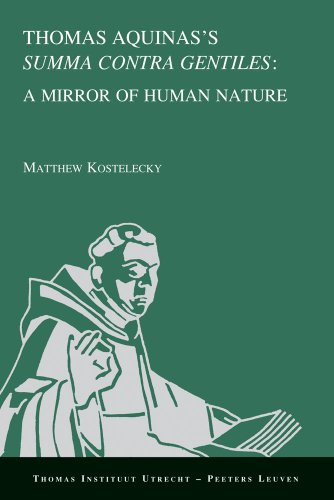 9789042927476: Thomas Aquinas's «Summa contra gentiles»: a Mirror of Human Nature (Thomas Instituut Utrecht)