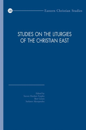 Studies on the Liturgies of the Christian East: Hawkes-Teeples S., Groen B., Alexopoulos S.,