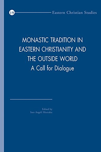 Monastic Tradition in Eastern Christianity and the Outside World: A Call for Dialogue (Eastern ...
