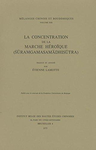 9789042928817: 13: La Concentration de la Marche Heroique (Suramgamasamadhisutra): 1963 - 1965 (Melanges chinois et bouddhiques) (French Edition)
