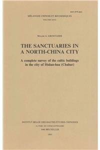 9789042928862: The Sanctuaries in a North-China City. A Complete Survey of the Cultic Buildings in the City of Hs|an-hua (Chahar) (Melanges Chinois Et Bouddhiques)