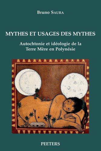 Mythes et Usages des Mythes: Autochtonie et: Saura, Bruno
