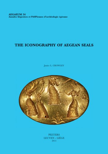 The Iconography of Aegean Seals (Aegaeum :Annales Liegeoises Et Paspiennes D'archeologie ...