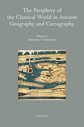 The Periphery of the Classical World in Ancient Geography and Cartography (Colloquia Antiqua): ...