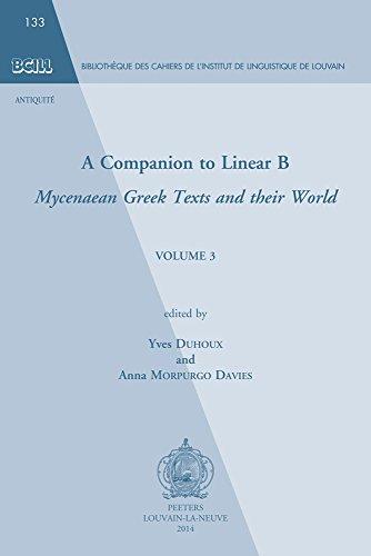 9789042929326: A Companion to Linear B: Mycenaean Greek Texts and Their World