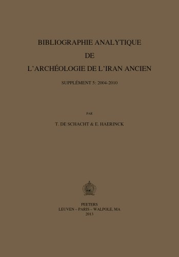9789042929753: Bibliographie Analytique De L'archeologie De L'iran Ancien, 2004-2010: Supplement 5