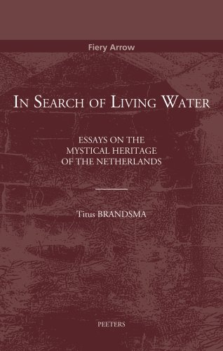 9789042929760: In Search of Living Water: Essays on the Mystical Heritage of the Netherlands (Fiery Arrow)