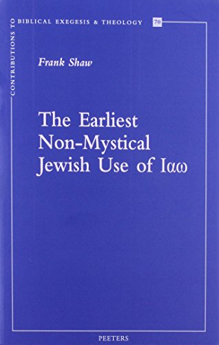 9789042929784: The Earliest Non-Mystical Jewish Use of Iao (Contributions to Biblical Exegesis and Theology)