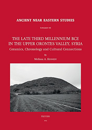 9789042930117: The Late Third Millennium BCE in the Upper Orontes Valley, Syria: Ceramics, Chronology and Cultural Connections (Ancient Near Eastern Studies Supplement)
