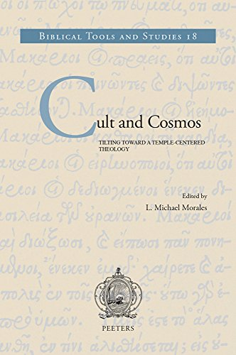 9789042930254: Cult and Cosmos: Tilting Toward a Temple-Centered Theology (Biblical Tools and Studies)