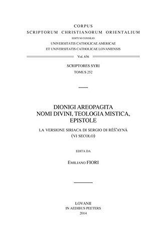 Dionigi Areopagita. Nomi Divini, Teologia Mistica, Epistole: La Versione Siriaca Di Sergio Di Res&#...
