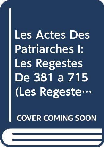 Les Actes Des Patriarches I: Les Regestes: Darrouzes, J; Grumel,