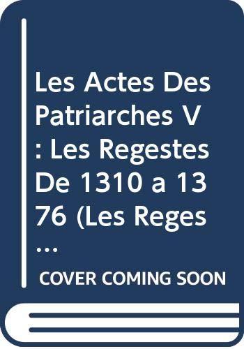 Les Actes Des Patriarches V: Les Regestes: Darrouzes, J