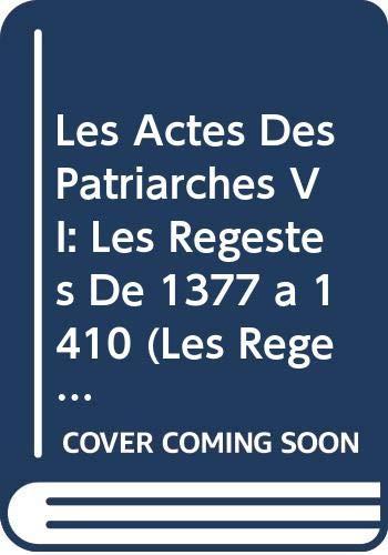 Les Actes Des Patriarches VI: Les Regestes: Darrouzes, J