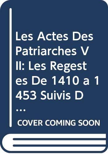 Les Actes Des Patriarches VII: Les Regestes: Darrouzes, J