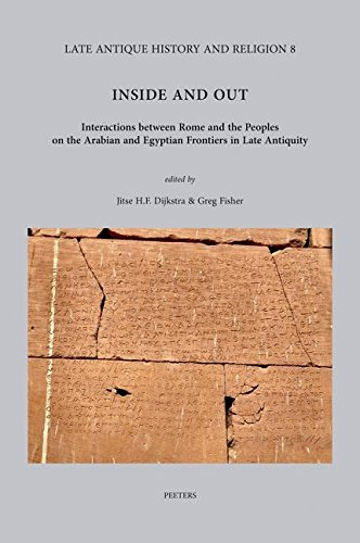 Inside and Out: Interactions Between Rome and the Peoples on the Arabian and Egyptian Frontiers in ...