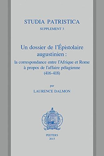 Un Dossier De L'epistolaire Augustinien: la correspondence entre l'Afrique et Tome a ...