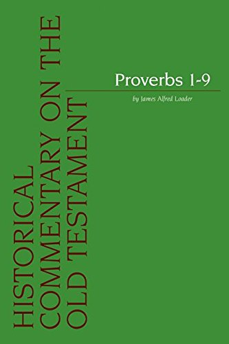 Proverbs 1-9 (Historical Commentary on the Old Testament): Loader, Ja