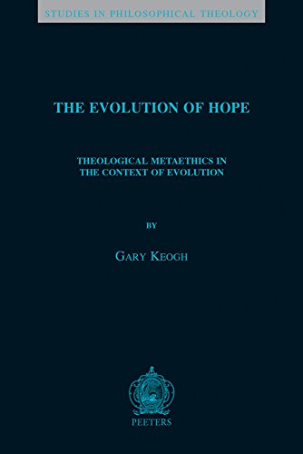9789042932166: The Evolution of Hope: Theological Metaethics in the Context of Evolution (Studies in Philosophical Theology)