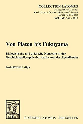 9789042932746: Von Platon Bis Fukuyama: Biologistische Und Zyklische Konzepte in Der Geschichtsphilosophie Der Antike Und Des Abendlandes