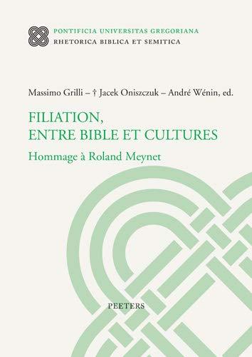 Filiation, Entre Bible Et Cultures: Hommage a Roland Meynet